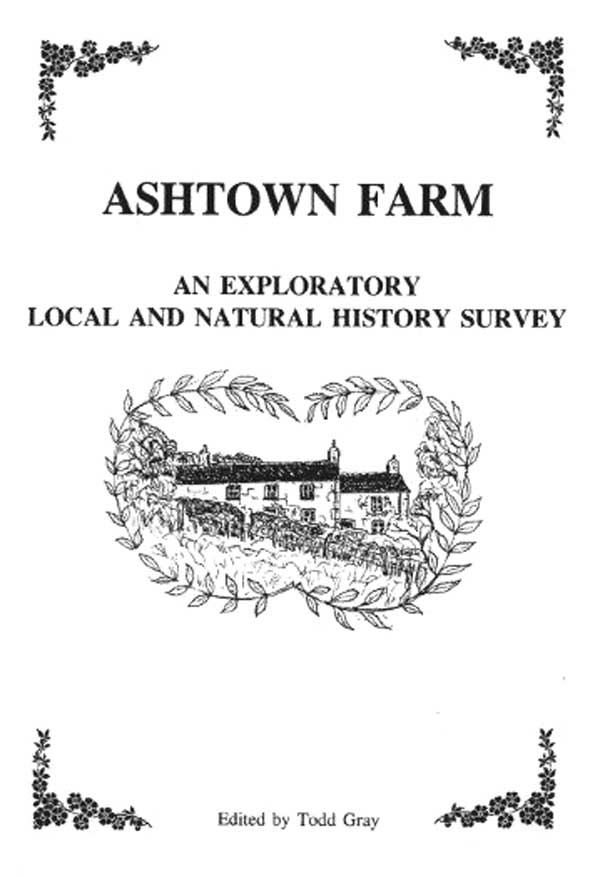Ashtown Farm : An Exploratory Local and Natural History Survey. A Publication by the Penwith Local History Group