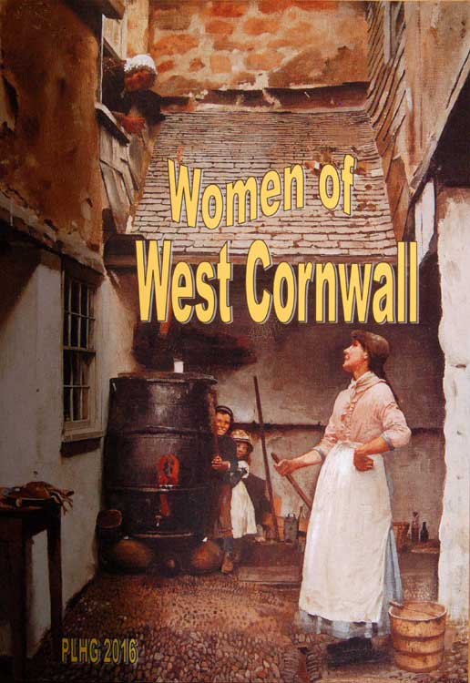 Women of West Cornwall. A Publication by the Penwith Local History Group