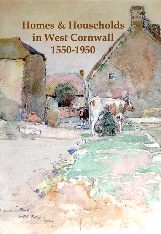 West Cornwall Homes and Households 1550 - 1950
